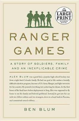 Ranger Games - Large Print: A Story of Soldiers, Family and an Inexplicable Crime
