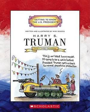 Harry S. Truman: Thirty-Third President 1945-1953