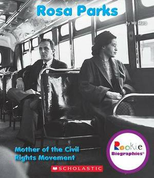 Rosa Parks: Mother of the Civil Rights Movement