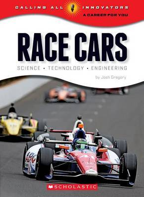 Race Cars: Science, Technology, Engineering