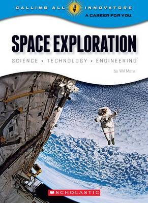 Space Exploration: Science, Technology, Engineering