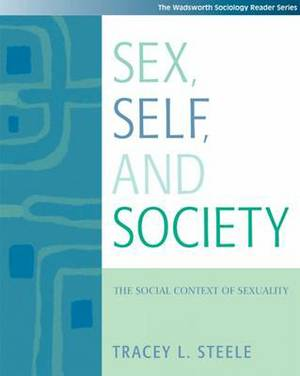 Sex, Self and Society: The Social Context of Sexuality