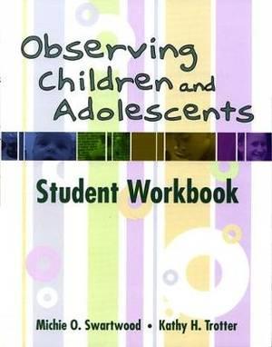 Observing Children and Adolescents: Student Workbook