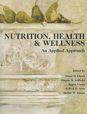 Nutrition, Health & Wellness  : An Applied Approach