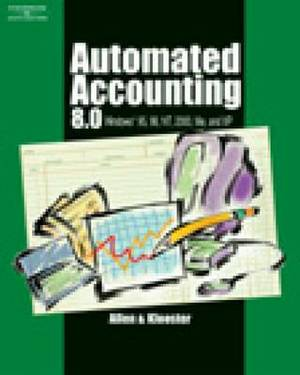 Automated Accounting 8.0: Windows 95,98, NT, 2000, Me and XP