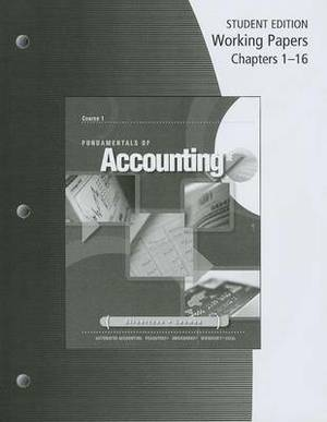 Fundamentals of Accounting: Working Papers, Chapters 1-16