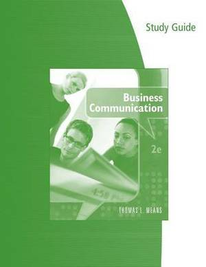 Study Guide for Means' Business Communication, 2nd
