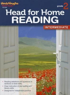 Steck Vaughn Head for Home: Reading Intermediate Workbook Grade 2