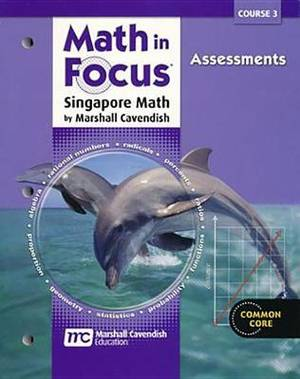 Math in Focus: Singapore Math: Common Core Student Assessment Workbook Grades 8