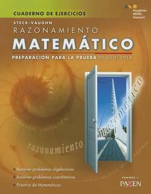 Steck-Vaughn GED: Test Prep 2014 GED Mathematical Reasoning Spanish Student Workbook