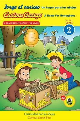 Jorge el Curioso un Hogar Para las Abejas/Curious George A Home For Honeybees