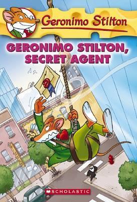 Geronimo Stilton: #34 Geronimo Silton Secret Agent