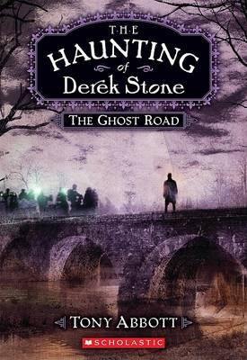 The Haunting of Derek Stone #4: The Ghost Road