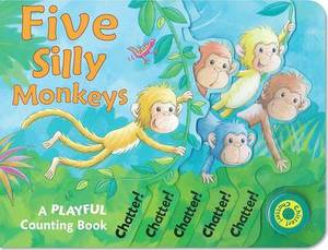 Five Silly Monkeys: A Playful Counting Book