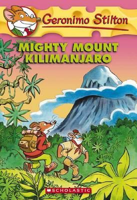 Geronimo Stilton: #41 Mighty Mount Kilimanjaro