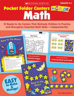 Pocket-Folder Centers in Color: Math: 12 Ready-To-Go Centers That Motivate Children to Practice and Strengthen Essential Math Skills--Independently!