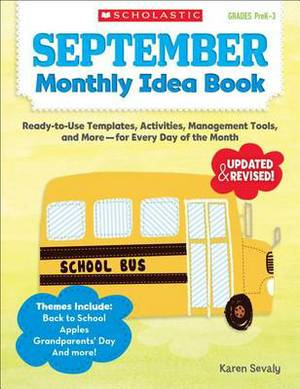 September Monthly Idea Book, Grades PreK-3: Ready-To-Use Templates, Activities, Management Tools, and More-- For Every Day of the Month