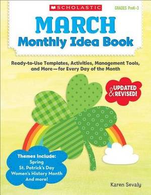 March Monthly Idea Book: Ready-To-Use Templates, Activities, Management Tools, and More - For Every Day of the Month