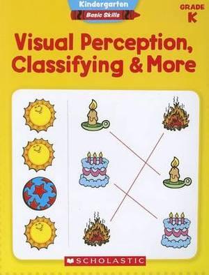 Kindergarten Basic Skills: Visual Perception, Classifying & More Grade K