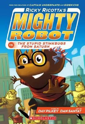 Ricky Ricotta's Mighty Robot vs. the Stupid Stinkbugs from Saturn (Ricky Ricotta's Mighty Robot #6)