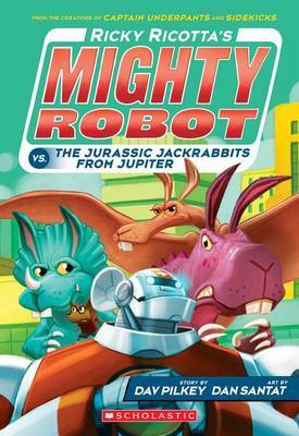 Ricky Ricotta's Mighty Robot vs. the Jurassic Jackrabbits from Jupiter (Ricky Ricotta's Mighty Robot #5)