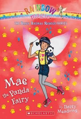 Mae the Panda Fairy (the Baby Animal Rescue Faires #1): A Rainbow Magic Book
