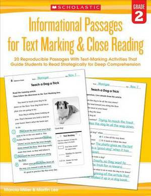 Informational Passages for Text Marking & Close Reading: Grade 2  : 20 Reproducible Passages with Text-Marking Activities That Guide Students to Read Strategically for Deep Comprehension