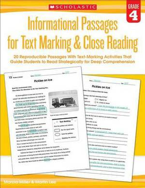 Informational Passages for Text Marking & Close Reading: Grade 4  : 20 Reproducible Passages with Text-Marking Activities That Guide Students to Read Strategically for Deep Comprehension