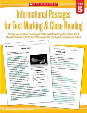 Informational Passages for Text Marking & Close Reading: Grade 5: 20 Reproducible Passages with Text-Marking Activities That Guide Students to Read Strategically for Deep Comprehension