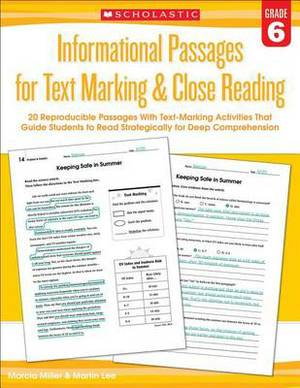 Informational Passages for Text Marking & Close Reading: Grade 6: 20 Reproducible Passages with Text-Marking Activities That Guide Students to Read Strategically for Deep Comprehension