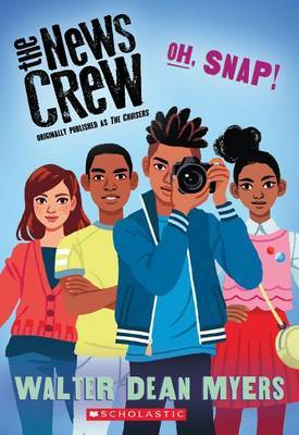 Oh, Snap! (the News Crew, Book 4)