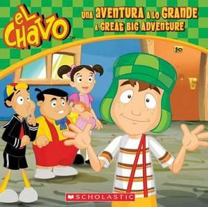 El Chavo: Una Aventura a Lo Grande / A Great Big Adventure