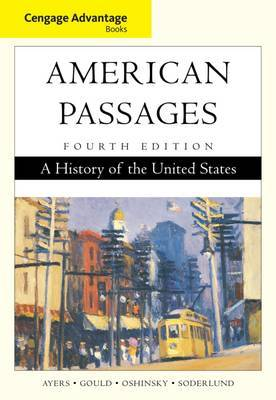 Cengage Advantage Books: American Passages: A History in the United States