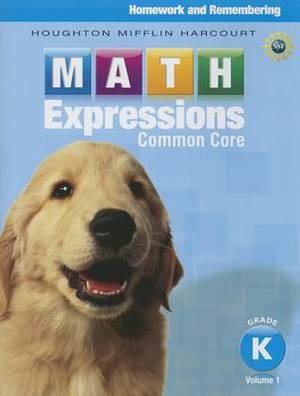 Math Expressions: Homework & Remembering, Volume 1 Grade K