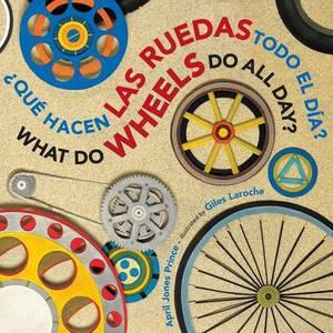 Que Hacen Las Ruedas Todo El Dia?/What Do Wheels Do All Day?