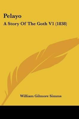 Pelayo: A Story of the Goth V1 (1838)