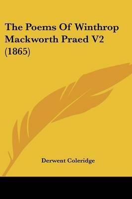 The Poems of Winthrop Mackworth Praed V2 (1865)