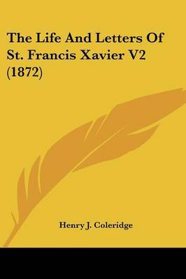 The Life and Letters of St. Francis Xavier V2 (1872)