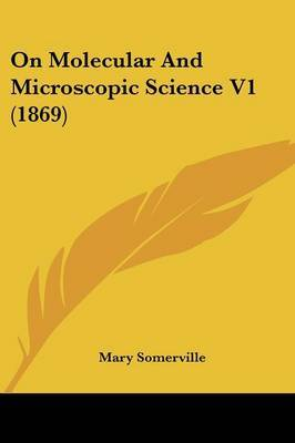 On Molecular and Microscopic Science V1 (1869)