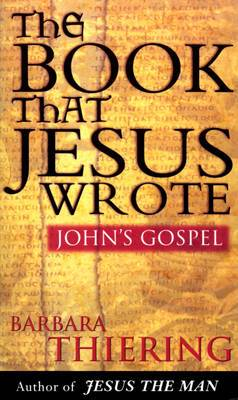 The Book That Jesus Wrote: John's Gospel