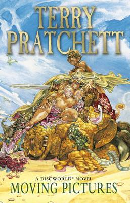 Moving Pictures: Discworld Novel 10