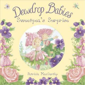 Dewdrop Babies: Sweetpea's Surprise