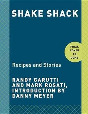 Magrudy.com - Shake Shack: Recipes & Stories: A Cookbook 