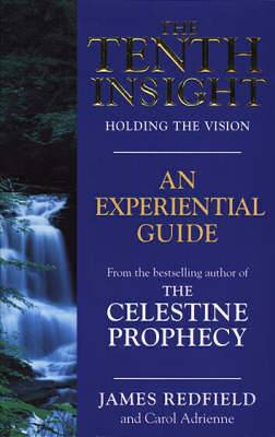 The Tenth Insight: An Experiential Guide