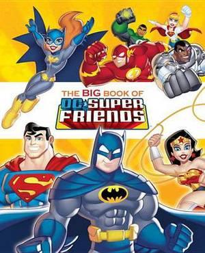 The Big Book of DC Super Friends (DC Super Friends)