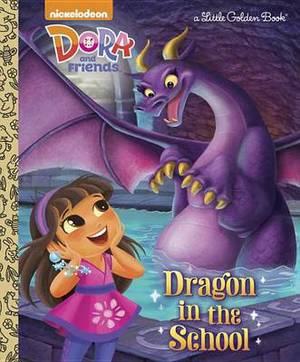 Dragon in the School (Dora and Friends)