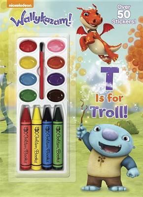 T Is for Troll! (Wallykazam!)
