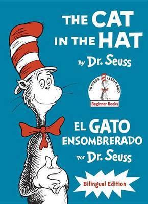 The Cat in the Hat/El Gato Ensombrerado (the Cat in the Hat Spanish Edition): Bilingual Edition