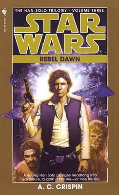 Star Wars: The Han Solo Trilogy - Rebel Dawn