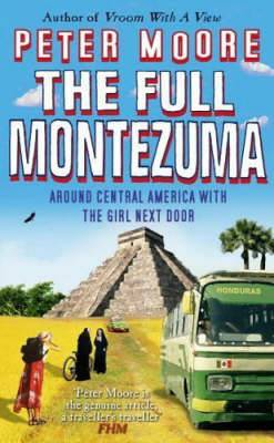 The Full Montezuma: Around Central America and the Caribbean with the Girl Next Door